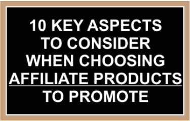 10 Factors To Consider When Selecting Affiliate Products To Promote