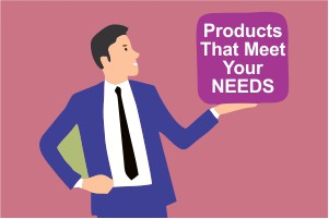 Products Meeting Needs