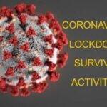coronavirus lockdown survival activities